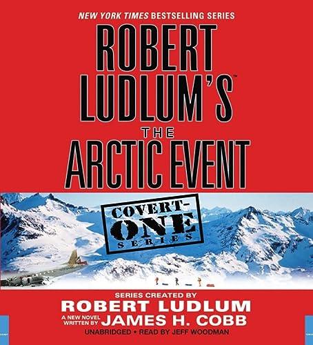 9781611136876: Robert Ludlum's (TM) The Arctic Event (Covert-One series)