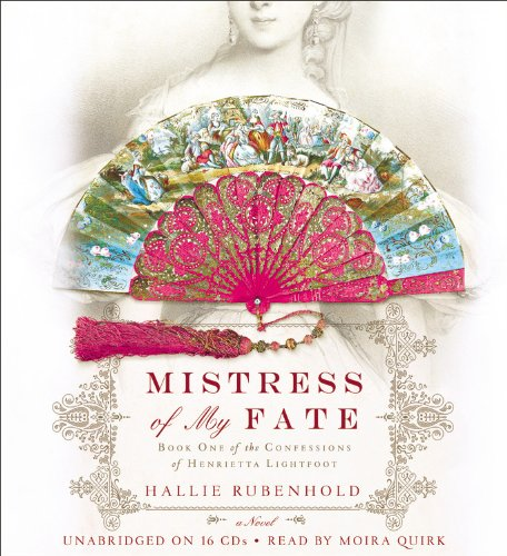 9781611137569: Mistress of My Fate (The Confessions of Henrietta Lightfoot)