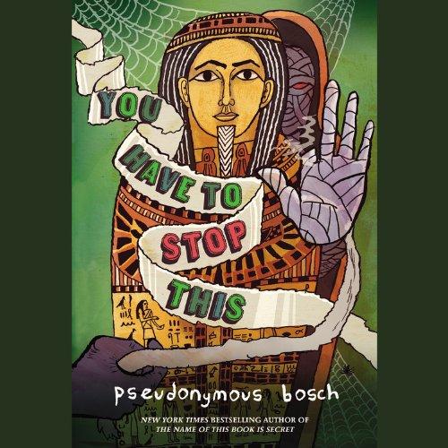 9781611137903: You Have to Stop This: Includes a Bonus Pdf (Secret (Pseudonymous Bosch))