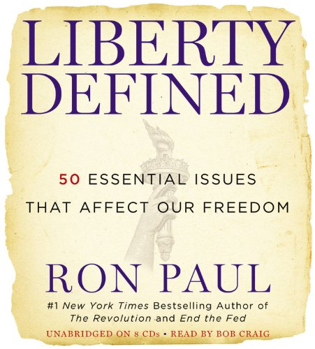 Liberty Defined: The 50 Urgent Issues That Affect Our Freedom (Playaway Adult Nonfiction): Paul, ...