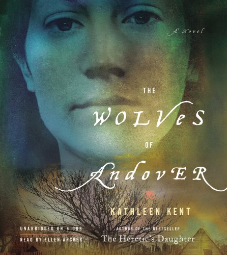 The Wolves of Andover: A Novel: Kathleen Kent