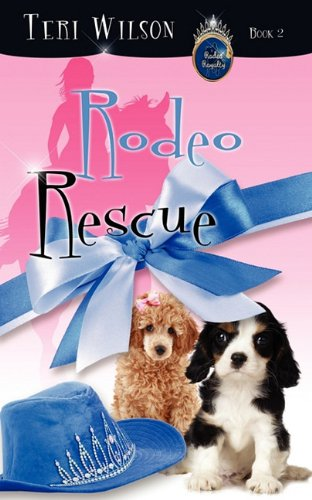 Rodeo Rescue: Wilson, Teri