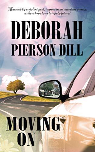 Moving On: Dill, Deborah Pierson