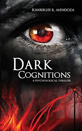 Dark Cognitions: Mendoza, Kimberlee R.