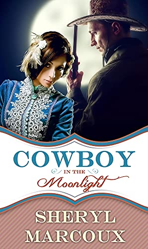 Cowboy in the Moonlight: Sheryl Marcoux