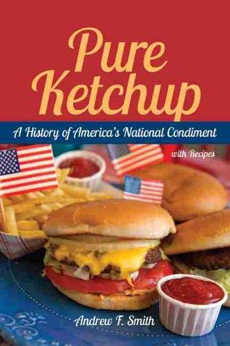 9781611170177: Pure Ketchup: A History of America's National Condiment