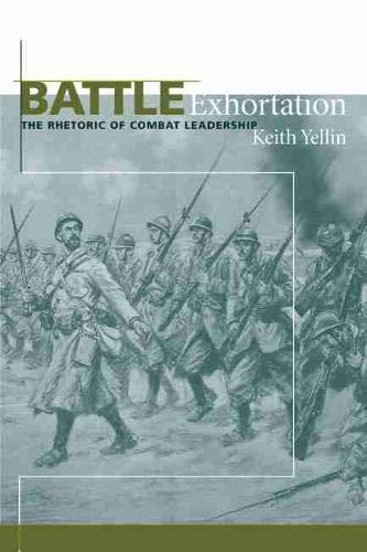 9781611170542: Battle Exhortation: The Rhetoric of Combat Leadership (Studies in Rhetoric/Communication)