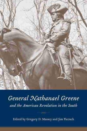 9781611170696: General Nathanael Greene and the American Revolution in the South