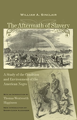 The Aftermath of Slavery: A Study of: Sinclair, William A.