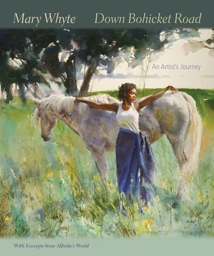Down Bohicket Road: An Artist's Journey. Paintings and Sketches by Mary Whyte. With Excerpts from Alfreda's World. (1611171016) by Whyte, Mary