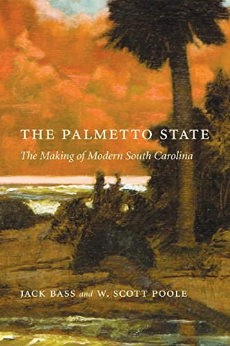 9781611171389: The Palmetto State: The Making of Modern South Carolina