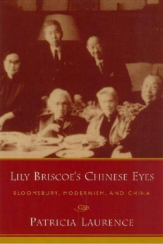 9781611171488: Lily Briscoe's Chinese Eyes: Bloomsbury, Modernism, and China