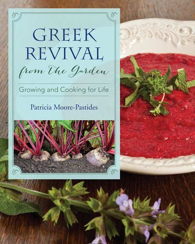 Greek Revival from the Garden: Growing and Cooking for Life (Hardcover): Patricia Moore-Pastides