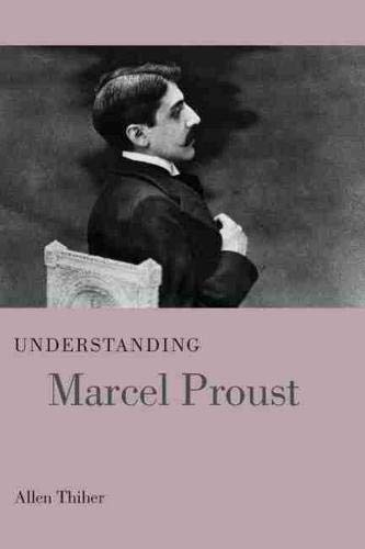 Understanding Marcel Proust (Understanding Modern European and: Thiher, Allen