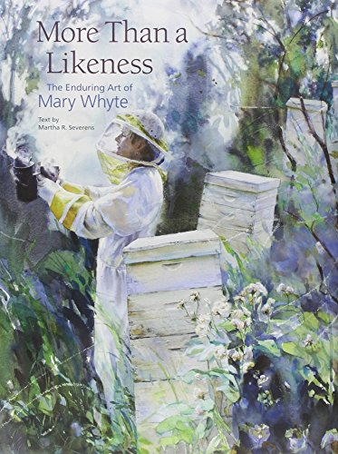 More Than a Likeness: The Enduring Art of Mary Whyte (1611172764) by Whyte, Mary; Severens, Martha R.