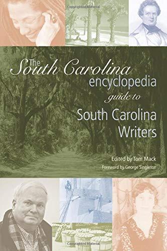 The South Carolina Encyclopedia Guide to South: Mack, Tom [Editor];