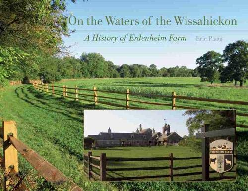 9781611175493: On the Waters of the Wissahickon: A History of Erdenheim Farm