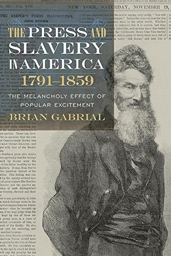 9781611176032: The Press and Slavery in America, 1791–1859: The Melancholy Effect of Popular Excitement