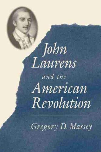 9781611176124: John Laurens and the American Revolution