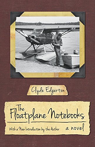 9781611178227: The Floatplane Notebooks: A Novel (Southern Revivals)