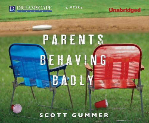 Parents Behaving Badly: Gummer, Scott