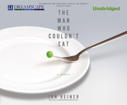 The Man Who Couldn't Eat (Compact Disc): Jon Reiner