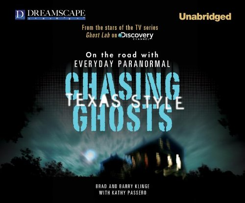 9781611202717: Chasing Ghosts, Texas Style: On the Road with Everyday Paranormal