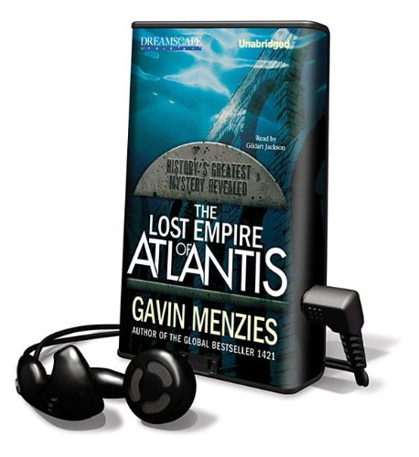 The Lost Empire of Atlantis: History's Greatest Mystery Revealed [With Earbuds] (Playaway Adult Nonfiction) (1611203910) by Gavin Menzies