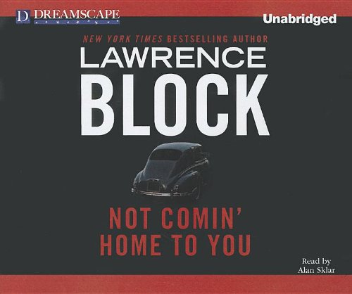 Not Comin' Home to You (Compact Disc): Lawrence Block