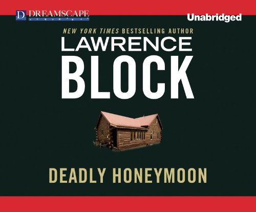 Deadly Honeymoon (Compact Disc): Lawrence Block