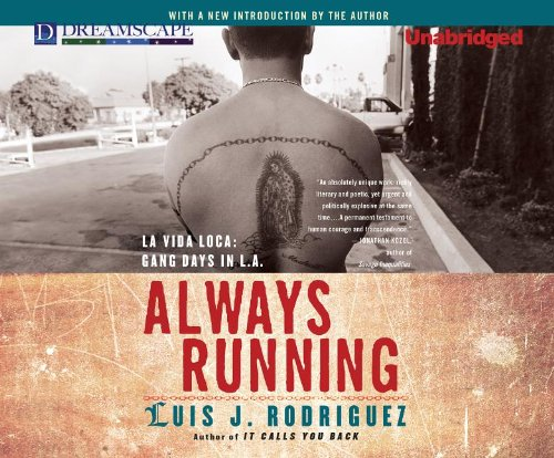 9781611204193: Always Running: La Vida Loca: Gang Days in L.A.