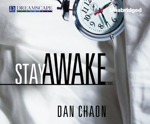 Stay Awake: Stories (Compact Disc): Dan Chaon