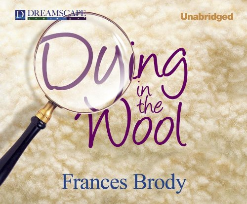 Dying in the Wool (Compact Disc): Frances Brody