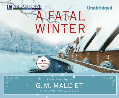A Fatal Winter: A Max Tudor Novel: Malliet, G.M.