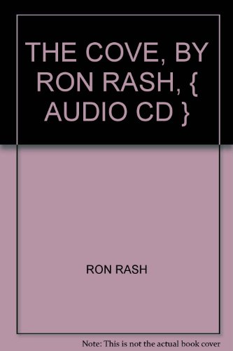 9781611208047: THE COVE, BY RON RASH, { AUDIO CD }