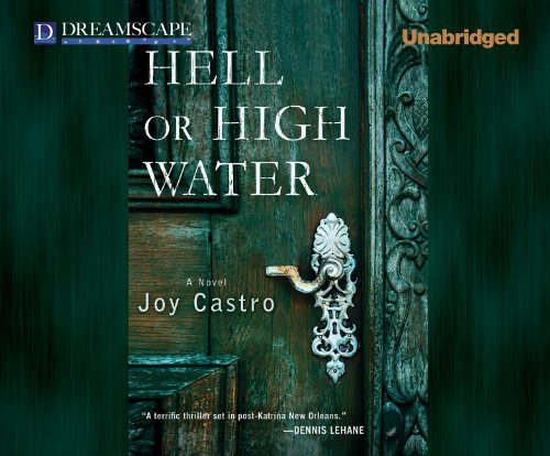 Hell or High Water (Nola Cespedes Mysteries): Joy Castro