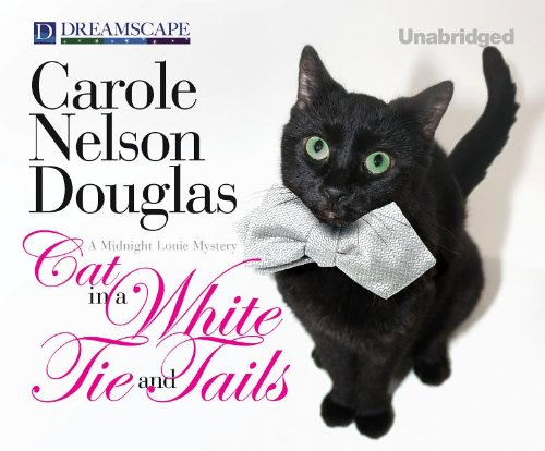 Cat in a White Tie and Tails (Compact Disc): Carole Nelson Douglas