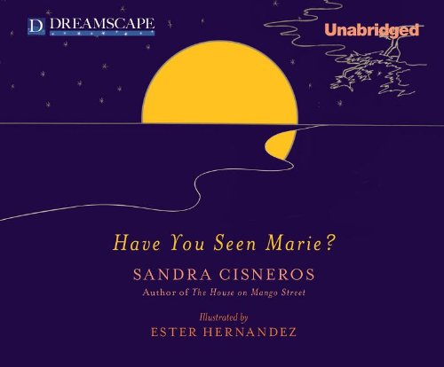 Have You Seen Marie? (Compact Disc): Sandra Cisneros