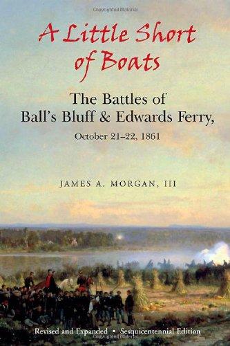 9781611210668: A Little Short of Boats: The Civil War Battles of Ball's Bluff and Edwards Ferry, October 21 - 22, 1861