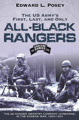 9781611210774: The US Army's First, Last, and Only All-Black Rangers: The 2d Ranger Infantry Company (Airborne) in the Korean War, 1950-1951
