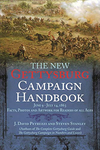 9781611210781: The New Gettysburg Campaign Handbook: Facts, Photos, and Artwork for Readers of All Ages, June 9 - July 14, 1863 (Savas Beatie Handbook)