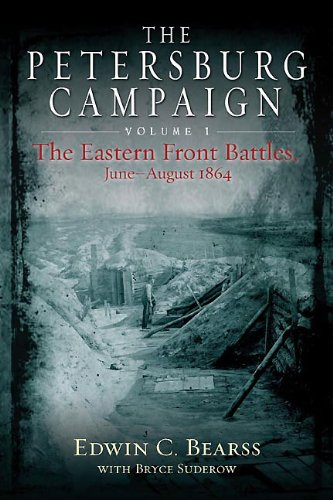 9781611210903: The Petersburg Campaign. Volume 1: The Eastern Front Battles, June - August 1864