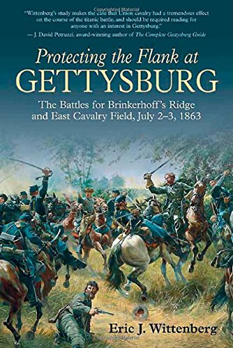 9781611210941: Protecting the Flank at Gettysburg: The Battles for Brinkerhoff's Ridge and East Cavalry Field, July 2 -3, 1863