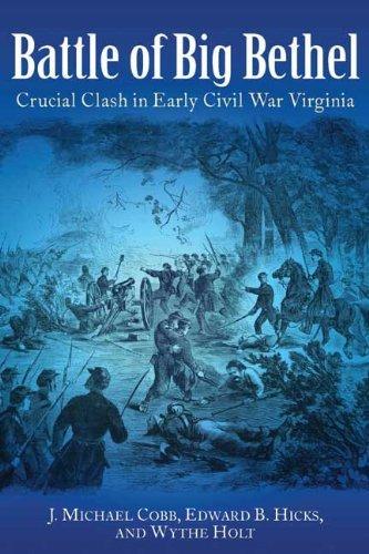 9781611211160: Battle of Big Bethel: Crucial Clash in Early Civil War Virginia