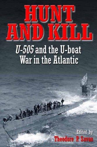 9781611211283: Hunt and Kill: U-505 and the U-Boat War in the Atlantic