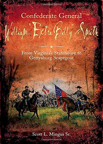 "9781611211290: Confederate General William ""Extra Billy"" Smith: From Virginia's Statehouse to Gettysburg Scapegoat"