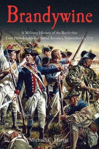 9781611211627: Brandywine: A Military History of the Battle that Lost Philadelphia but Saved America, September 11, 1777