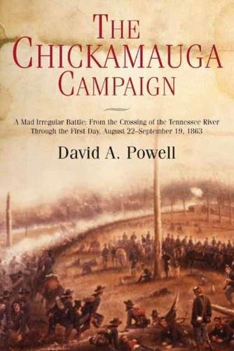 9781611211740: The Chickamauga Campaign - A Mad Irregular Battle: From the Crossing of Tennessee River Through the Second Day, August 22 - September 19, 1863
