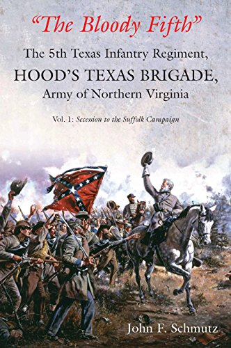 """9781611212044: """"The Bloody Fifth""""―The 5th Texas Infantry Regiment, Hood's Texas Brigade, Army of Northern Virginia: Volume 1: Secession to the Suffolk Campaign"""