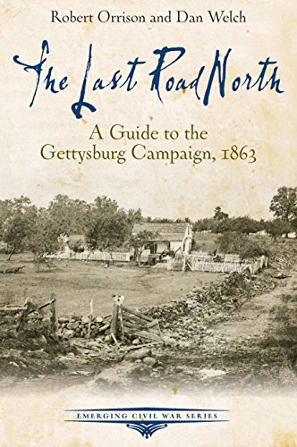 9781611212433: The Last Road North: A Guide to the Gettysburg Campaign, 1863 (Emerging Civil War)